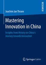 Mastering Innovation in China: Insights from History on China's Journey towards Innovation