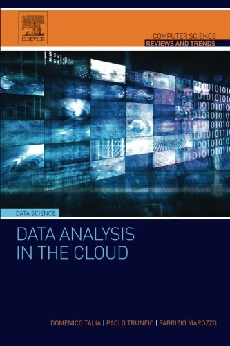 Data Analysis in the Cloud : Models, Techniques and Applications