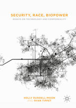 Security, Race, Biopower: Essays on Technology and Corporeality
