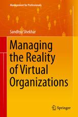 Managing the Reality of Virtual Organizations