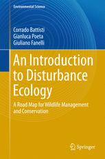 An Introduction to Disturbance Ecology: A Road Map for Wildlife Management and Conservation
