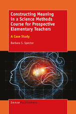 Constructing Meaning in a Science Methods Course for Prospective Elementary Teachers: A Case Study
