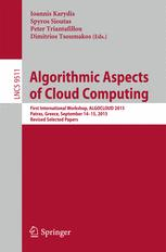 Algorithmic Aspects of Cloud Computing: First International Workshop, ALGOCLOUD 2015, Patras, Greece, September 14-15, 2015. Revised Selected Papers