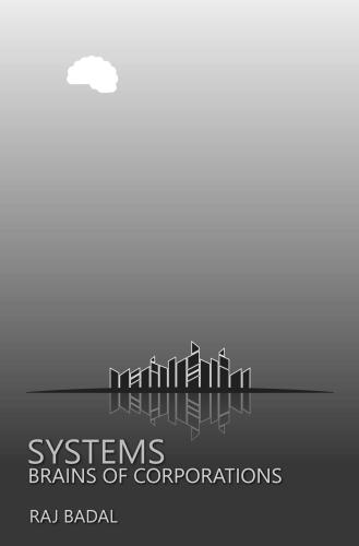 Systems: Brains of Corporations