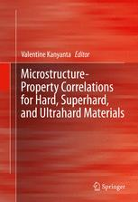 Microstructure-Property Correlations for Hard, Superhard, and Ultrahard...Materials