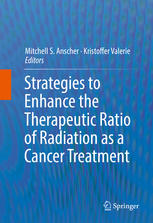 Strategies to Enhance the Therapeutic Ratio of Radiation as a Cancer Treatment