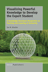 Visualising Powerful Knowledge to Develop the Expert Student: A Knowledge Structures Perspective on Teaching and Learning at University