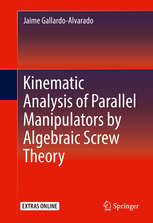 Kinematic Analysis of Parallel Manipulators by Algebraic Screw Theory
