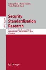 Security Standardisation Research: Third International Conference, SSR 2016, Gaithersburg, MD, USA, December 5–6, 2016, Proceedings