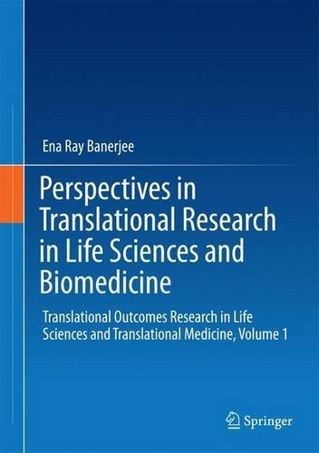 Perspectives in Translational Research in Life Sciences and Biomedicine: Translational Outcomes Research in Life Sciences and Translational Medicine,