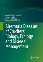 Alternaria Diseases of Crucifers: Biology, Ecology and Disease Management