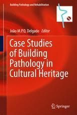 Case Studies of Building Pathology in Cultural Heritage
