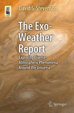 The Exo-Weather Report: Exploring Diverse Atmospheric Phenomena Around the Universe