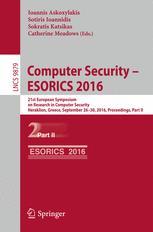 Computer Security – ESORICS 2016: 21st European Symposium on Research in Computer Security, Heraklion, Greece, September 26-30, 2016, Proceedings, Par