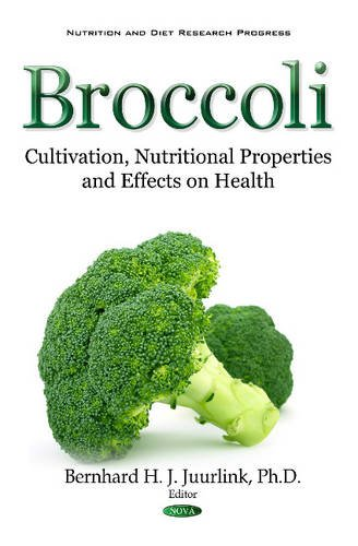 Broccoli: Cultivation, Nutritional Properties and Effects on Health