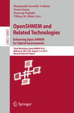 OpenSHMEM and Related Technologies. Enhancing OpenSHMEM for Hybrid Environments: Third Workshop, OpenSHMEM 2016, Baltimore, MD, USA, August 2 – 4, 201