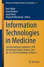 Information Technologies in Medicine: 5th International Conference, ITIB 2016 Kamień Śląski, Poland, June 20 - 22, 2016 Proceedings, Volume 1