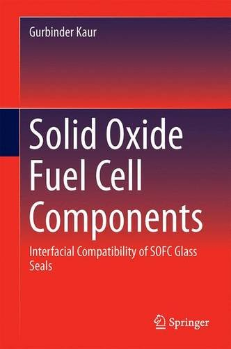Solid Oxide Fuel Cell Components: Interfacial Compatibility of SOFC Glass Seals
