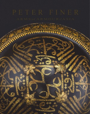 Peter Finer  Arms and Armour of Asia
