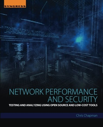 Network performance and security : testing and analyzing using open source and low-cost tools