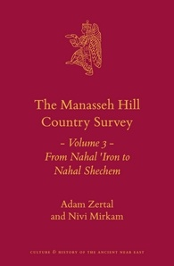 The Manasseh Hill Country Survey: From Nahal 'Iron to Nahal Shechem
