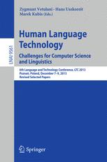 Human Language Technology. Challenges for Computer Science and Linguistics: 6th Language and Technology Conference, LTC 2013, Poznań, Poland, December