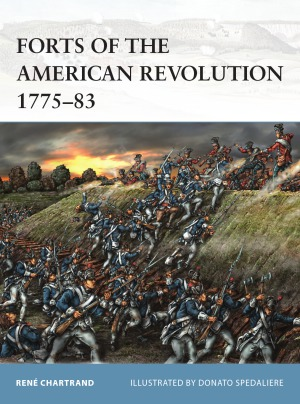 Forts of the American Revolution 1775-1783 (Osprey Fortress 110)