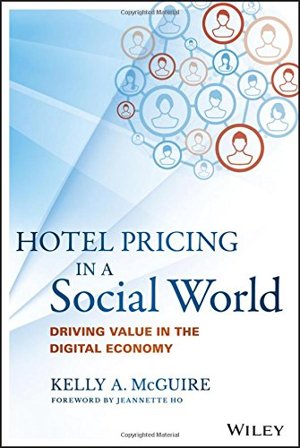 Hotel pricing in a social world : driving value in the digital economy