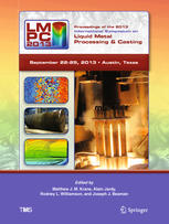 Proceedings of the 2013 International Symposium on Liquid Metal Processing & Casting