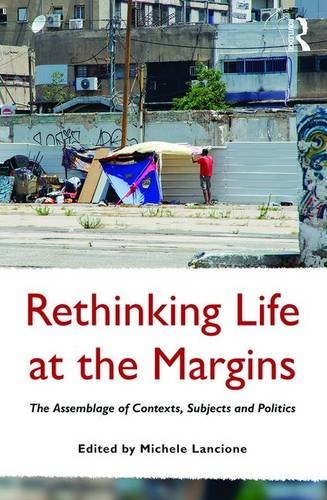 Rethinking Life at the Margins: The Assemblage of Contexts, Subjects, and Politics
