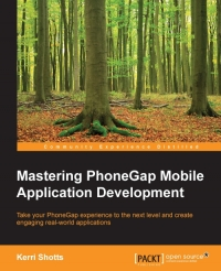 Mastering PhoneGap Mobile Application Development: Take your PhoneGap experience to the next level and create engaging real-world applications