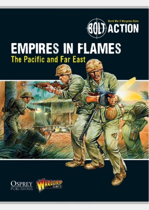 Bolt Action  Empires in Flames  The Pacific and the Far East