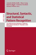 Structural, Syntactic, and Statistical Pattern Recognition: Joint IAPR International Workshop, S+SSPR 2016, Mérida, Mexico, November 29 - December 2,