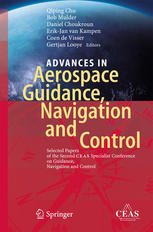 Advances in Aerospace Guidance, Navigation and Control: Selected Papers of the Second CEAS Specialist Conference on Guidance, Navigation and Control