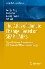 The Atlas of Climate Change: Based on SEAP-CMIP5: Super-Ensemble Projection and Attribution (SEAP) of Climate Change