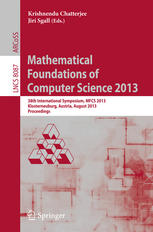 Mathematical Foundations of Computer Science 2013: 38th International Symposium, MFCS 2013, Klosterneuburg, Austria, August 26-30, 2013. Proceedings