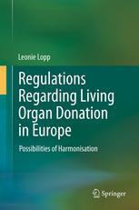 Regulations Regarding Living Organ Donation in Europe: Possibilities of Harmonisation