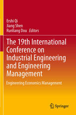 the 19th international conference on industrial engineering and engineering mana ent: engineering economics mana ent