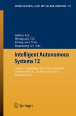Intelligent Autonomous Systems 12: Volume 1 Proceedings of the 12th International Conference IAS-12, held June 26-29, 2012, Jeju Island, Korea