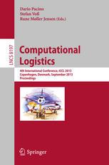 Computational Logistics: 4th International Conference, ICCL 2013, Copenhagen, Denmark, September 25-27, 2013. Proceedings