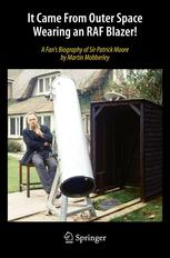 It Came From Outer Space Wearing an RAF Blazer!: A Fans Biography of Sir Patrick Moore