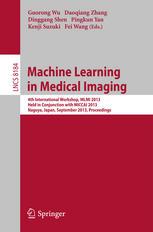 Machine Learning in Medical Imaging: 4th International Workshop, MLMI 2013, Held in Conjunction with MICCAI 2013, Nagoya, Japan, September 22, 2013. P