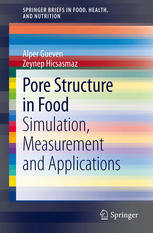 Pore Structure in Food: Simulation, Measurement and Applications