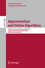 Approximation and Online Algorithms: 10th International Workshop, WAOA 2012, Ljubljana, Slovenia, September 13-14, 2012, Revised Selected Papers