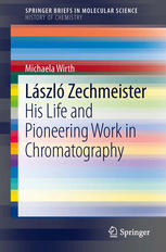 László Zechmeister: His Life and Pioneering Work in Chromatography