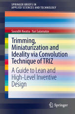 Trimming, Miniaturization and Ideality via Convolution Technique of TRIZ: A Guide to Lean and High-level Inventive Design