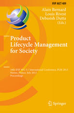Product Lifecycle Management for Society: 10th IFIP WG 5.1 International Conference, PLM 2013, Nantes, France, July 6-10, 2013, Proceedings