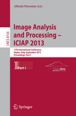 Image Analysis and Processing – ICIAP 2013: 17th International Conference, Naples, Italy, September 9-13, 2013. Proceedings, Part I
