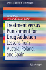 Treatment versus Punishment for Drug Addiction: Lessons from Austria, Poland, and Spain