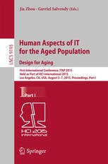 Human Aspects of IT for the Aged Population. Design for Aging: First International Conference, ITAP 2015, Held as Part of HCI International 2015, Los